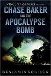 Chase Baker Apocalypse Bomb best thriller Vincent Zandri